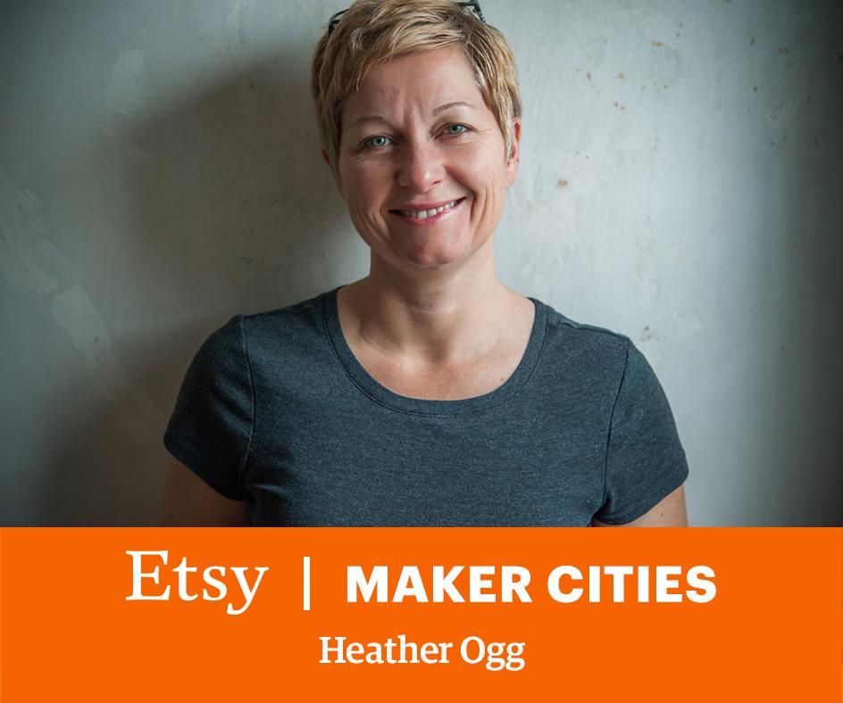 Heather Ogg - Etsy Maker Cities Workshop